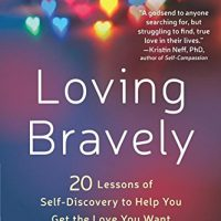 Loving Bravely by Alexandra H. Solomon, Ph.D.