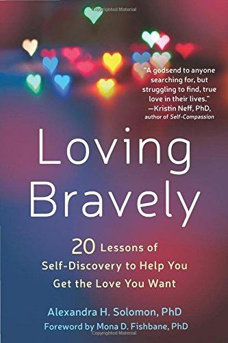 Loving Bravely by Alexandra H. Solomon, Ph.D.